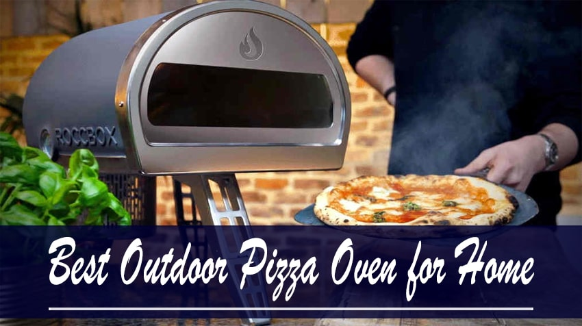 Best Outdoor Pizza Oven for Home