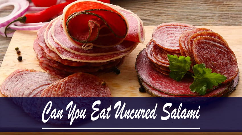 how to eat uncured salami