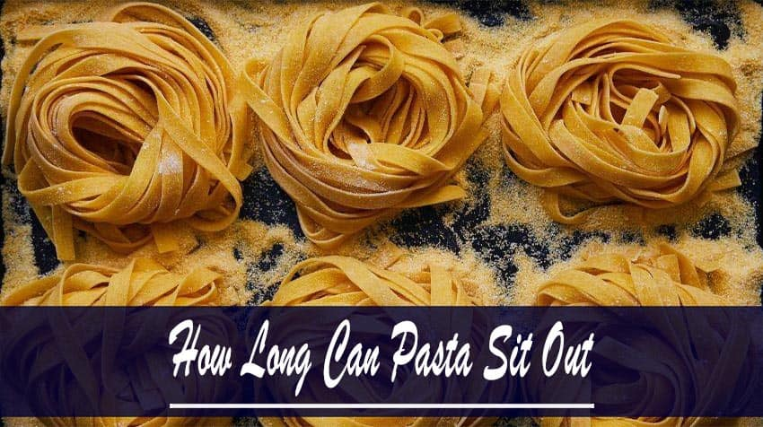 how long can uncooked pasta sit out