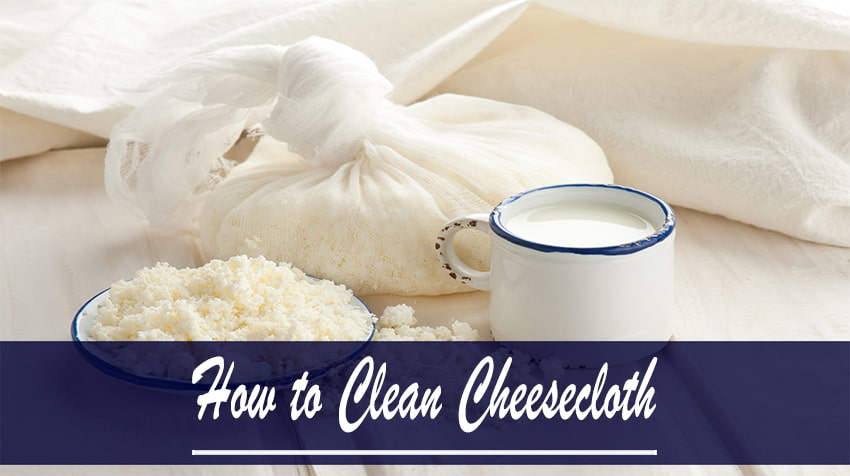 how do you clean a cheesecloth