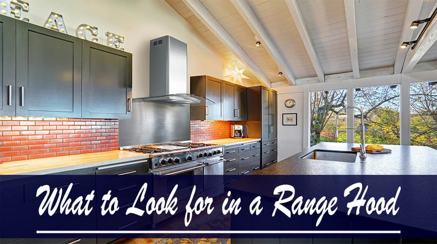 what to look for when buying a range hood
