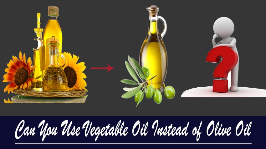 can you use vegetable oil instead of olive oil for frying