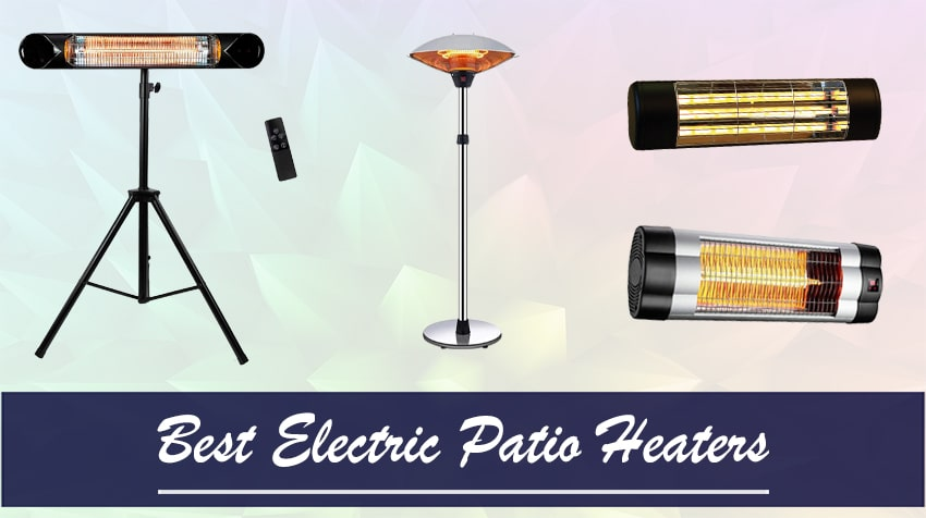 Best Electric Patio Heaters 2021
