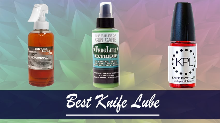 The 10 Best Knife Lube in 2021