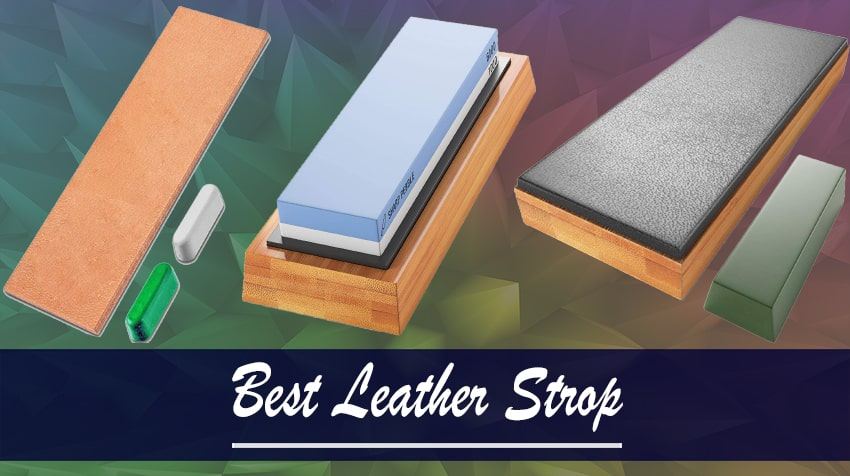 The 10 Best Leather Strop for Knives in 2021