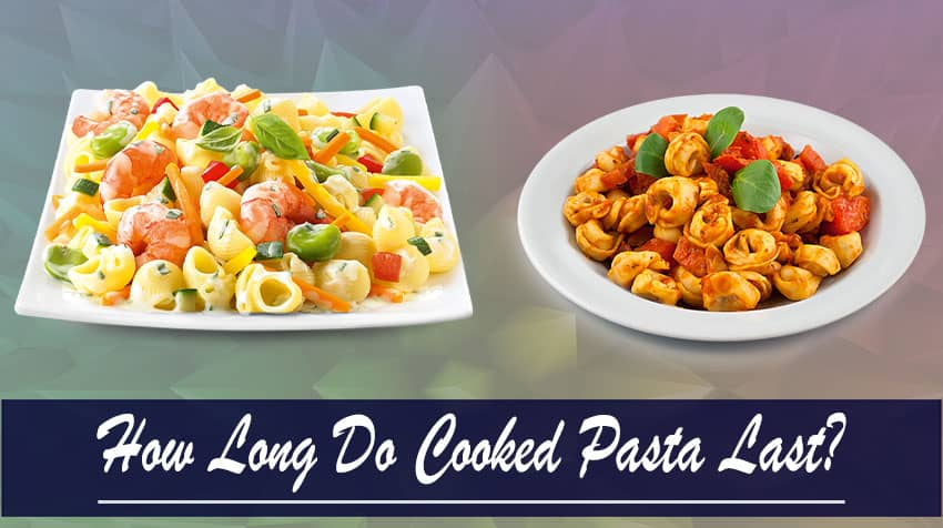How Long Do Cooked Pasta Last?