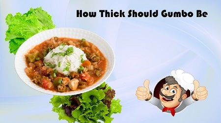 How Thick Should Gumbo Be