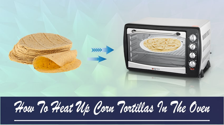 how to cook corn tortillas in the oven