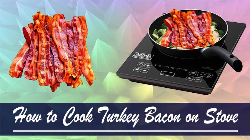 How to Cook Turkey Bacon on Stove