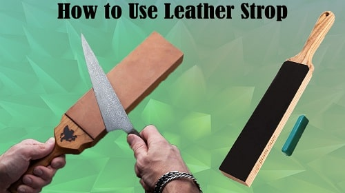 Guide to Using Leather Strops