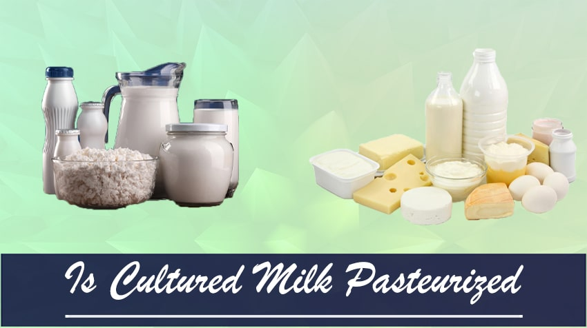 Is Cultured Milk Pasteurized