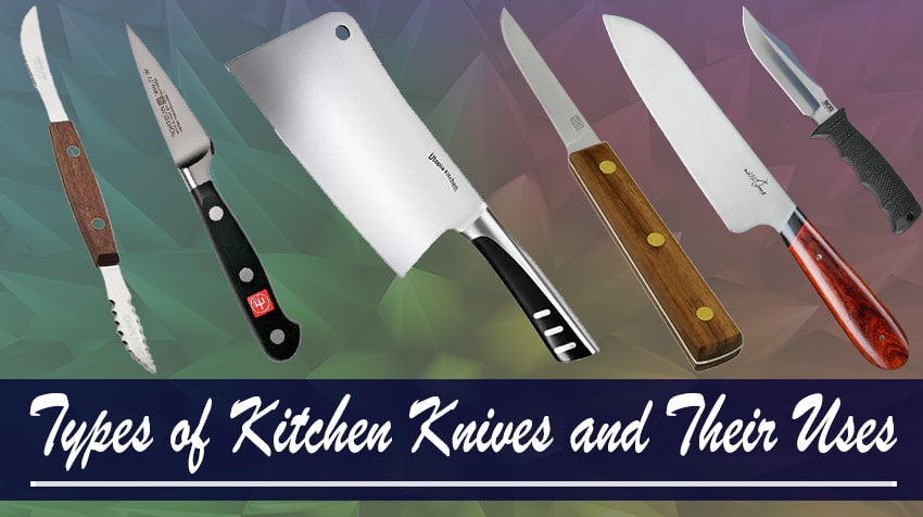 Types of Kitchen Knives and Their Uses