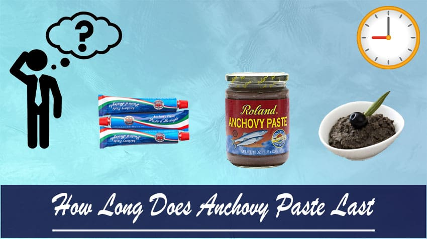 How Long Does Anchovy Paste Last