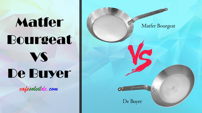 Difference Between Matfer Bourgeat and De Buyer